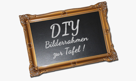 DIY - Alten Bilderrahmen zur Tafel umgestalten.
